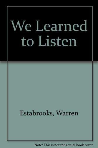 We Learned to Listen: Estabrooks, Warren