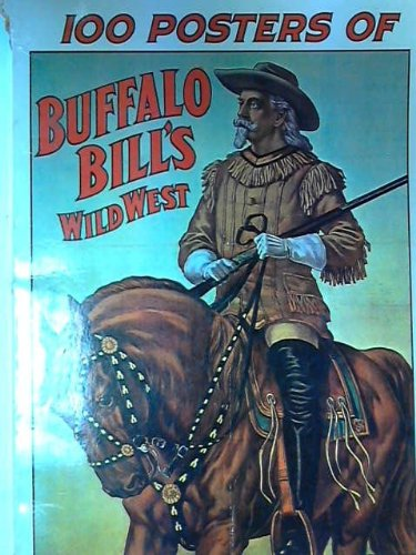9780882010120: 100 Posters of Buffalo Bill's Wild West (The Poster Art Library)