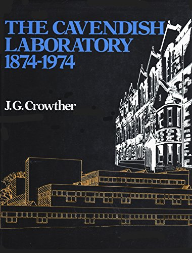 The Cavendish Laboratory, 1874-1974: Crowther, J.G.