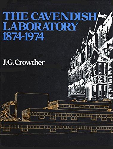CAVENDISH LABORATORY 1874 -1974: Crowther, J.G.