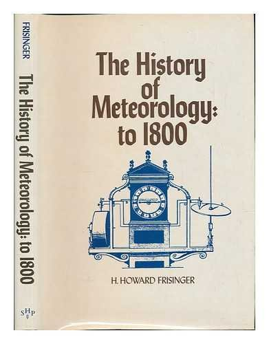 9780882020365: History of Meteorology to 1800 (Historical monograph series)