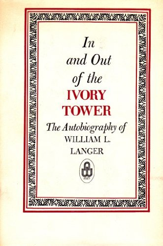 9780882021775: In and Out of the Ivory Tower: The Autobiography of William L. Langer