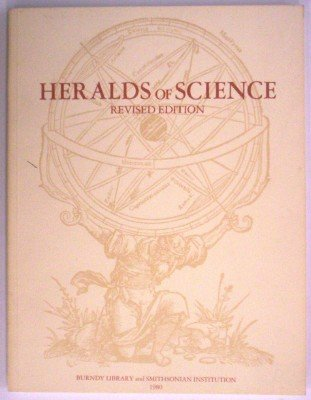 Heralds of Science, as represented by two hundred epochal books and pamphlets in the Dibner Library...