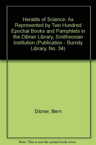 9780882021928: Heralds of Science: As Represented by Two Hundred Epochal Books and Pamphlets in the Dibner Library, Smithsonian Institution (Publication - Burndy Library, No. 34)
