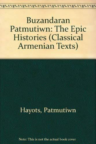 PS. P'AWSTOS: BUZANDARAN PATMUT'IWNK' (THE EPIC HISTORIES): Garsoian, Nina G.