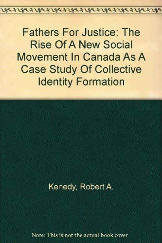9780882061085: Fathers For Justice: The Rise Of A New Social Movement In Canada As A Case Study Of Collective Identity Formation