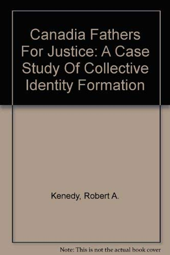 9780882065151: Canadia Fathers For Justice: A Case Study Of Collective Identity Formation