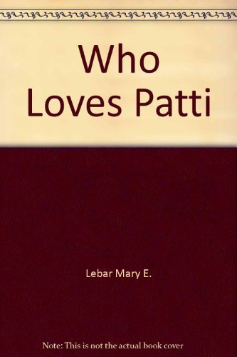 9780882070735: Who Loves Patty? (Pattibook: A Christian Education Book for 2- and 3-year-olds)