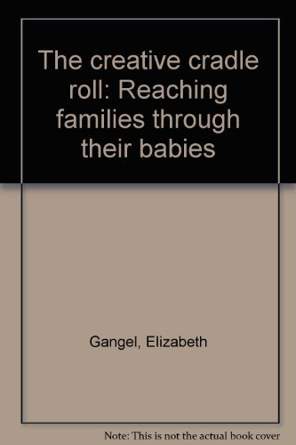 9780882071794: The creative cradle roll: Reaching families through their babies