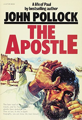 9780882072333: The Apostle: A Life of Paul (also titled: The Man Who Shook The World)
