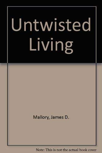 Untwisted Living (0882072501) by James D. Mallory