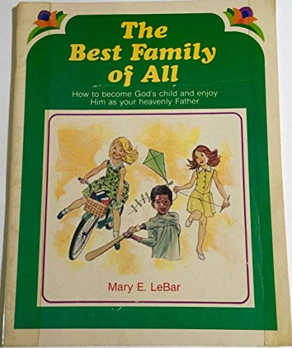 The best family of all: Mary E LeBar