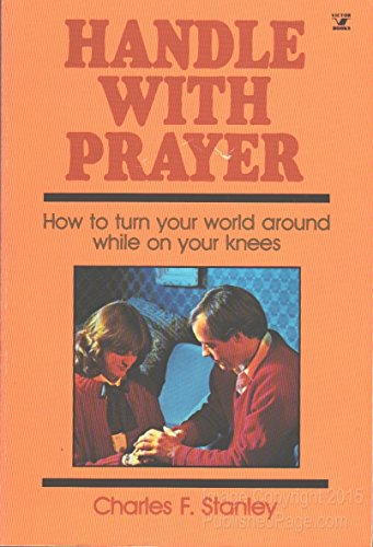 Handle With Prayer: Stanley, Charles F.