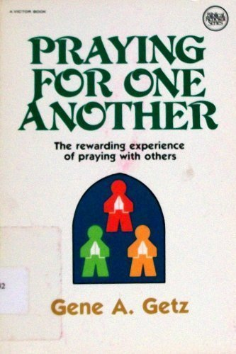 Praying for One Another (9780882073514) by Gene Getz