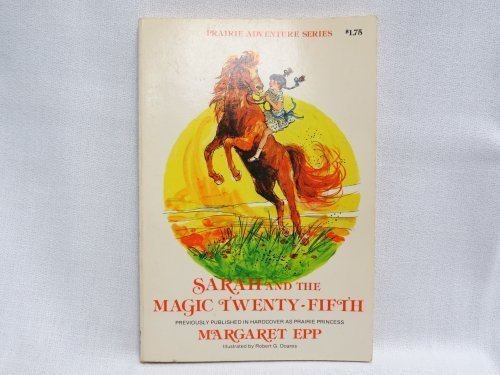 9780882074771: Sarah and the magic twenty-fifth (Prairie adventure series)