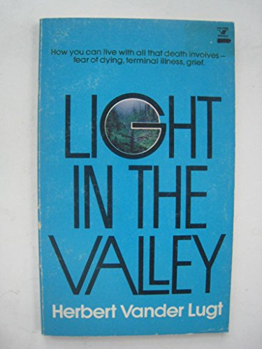 9780882075044: Light in the valley: A Christian view of death and dying