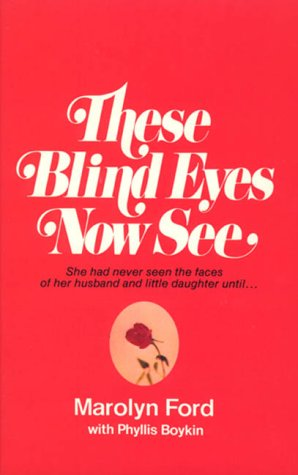 9780882076577: These Blind Eyes Now See