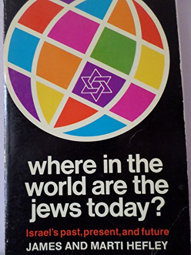 Where in the world are the Jews today? (An Input book) (9780882077000) by James C Hefley