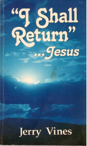 I Shall Return: Jesus (0882077023) by Jerry Vines
