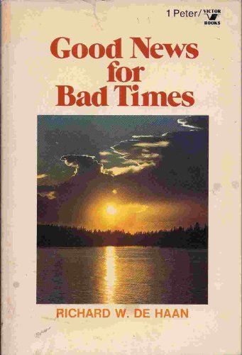 9780882077192: Good news for bad times: A study of 1 Peter (An Input book)