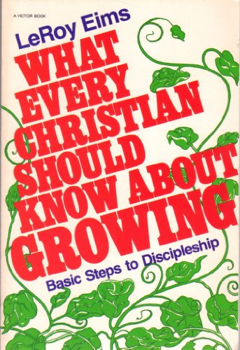 9780882077277: What Every Christian Should Know About Growing: Basic Steps to Discipleship (An Input Book)