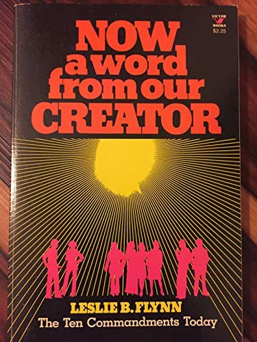 Now a word from Our Creator (0882077287) by Leslie B Flynn