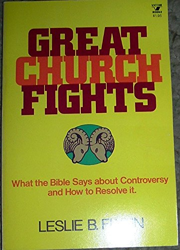 Great church fights (An Input book) (9780882077437) by Leslie B Flynn
