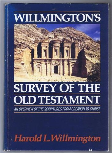 Willmington's Survey of the Old Testament: An Overview of the Scriptures from Creation to Christ (0882078240) by Willmington, Harold L.