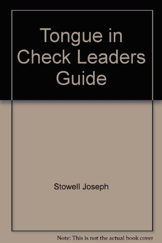 Tongue in Check Leaders Guide (0882078372) by Stowell, Joseph