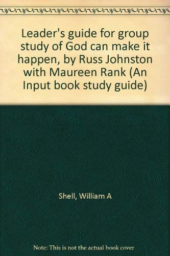 Leader's guide for group study of God can make it happen, by Russ Johnston with Maureen Rank (...