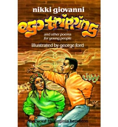 EGO-TRIPPING; And other poems for young people: GIOVANNI, Nikki