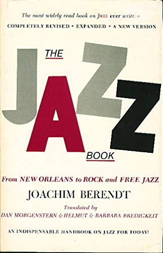 9780882080284: The Jazz book: From New Orleans to Rock and Free Jazz