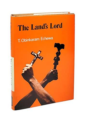 Land's Lord: A Novel: Echewa, T. Obinkaram