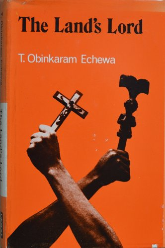The Land's Lord: Echewa, T. Obinkaram