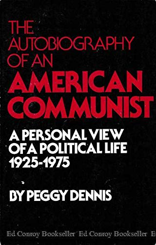 9780882080901: The Autobiography of an American Communist: A Personal View of a Political Life, 1925-1975