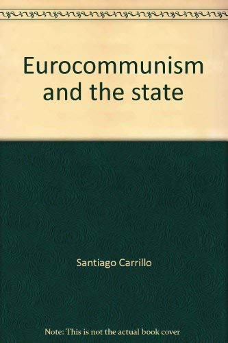 Eurocommunism and the state: Carrillo, Santiago