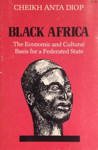 9780882080963: Black Africa: The economic and cultural basis for a federated state