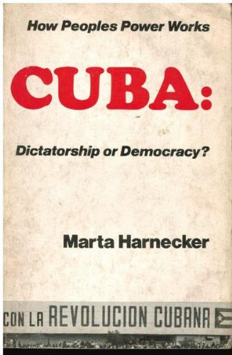 9780882081014: Cuba, dictatorship or democracy?: Edition includes account of national experience of people's power