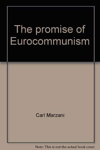 THE PROMISE OF EUROCOMMUNISM: Carl Marzani