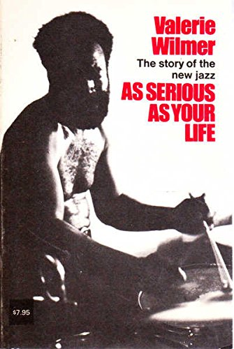 9780882081137: As serious as your life: The story of the new jazz