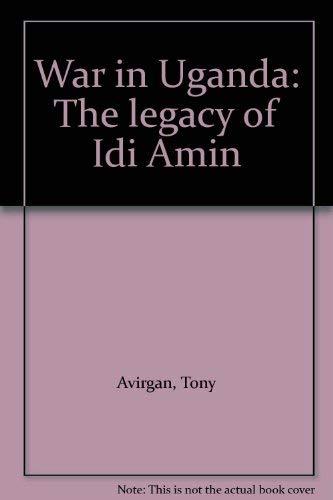 9780882081373: War in Uganda: The legacy of Idi Amin