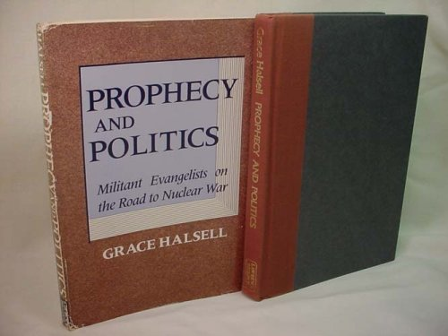 9780882082103: Prophecy and politics: Militant evangelists on the road to nuclear war
