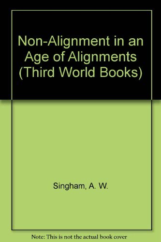9780882082158: Non-Alignment in an Age of Alignments (Third World Books)