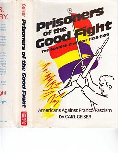 9780882082165: Prisoners of the Good Fight: The Spanish Civil War, 1936-39