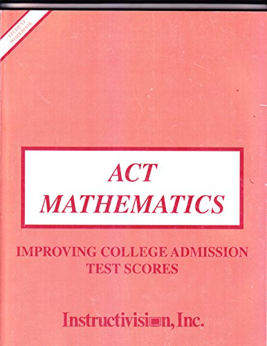 9780882102306: Improving college admission test scores: ACT mathematics student workbook