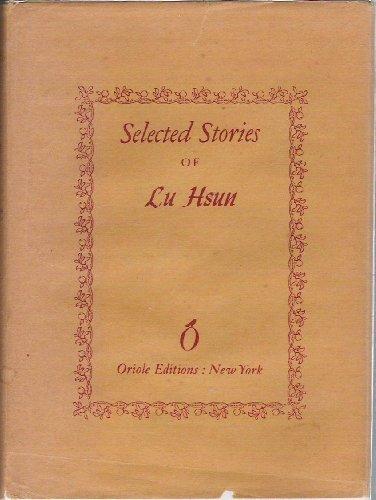 Selected Stories of Lu Hsun: Xun Lu