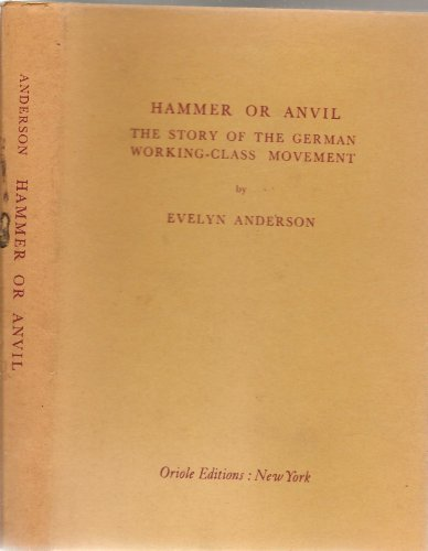 9780882110431: Hammer or Anvil: Story of the German Working-class Movement