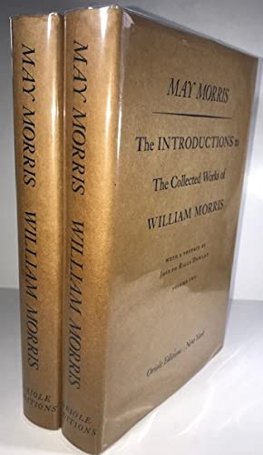 Introductions to the Collected Works of William Morris, The: Two Volumes: Morris, May