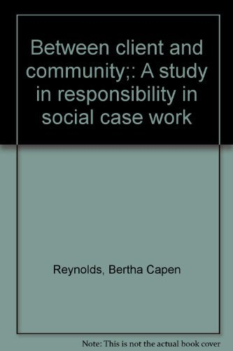 9780882110479: Between client and community;: A study in responsibility in social case work