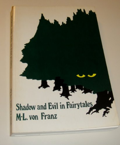 Shadow and Evil in Fairy Tales: Marie-Louise Von Franz